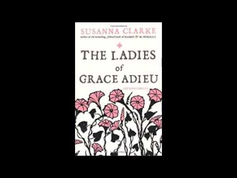 The Ladies of Grace Adieu and Other Stories by Susanna Clarke Audiobook Full
