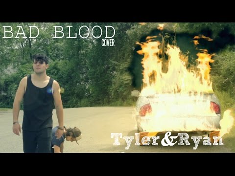 Taylor Swift - Bad Blood (Cover By Tyler & Ryan)