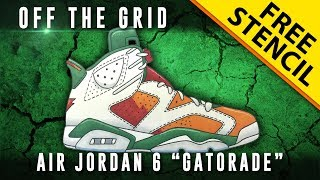 "Off The Grid Reloaded: Air Jordan 6 ""Gatorade"" w/ Downloadable Stencil"