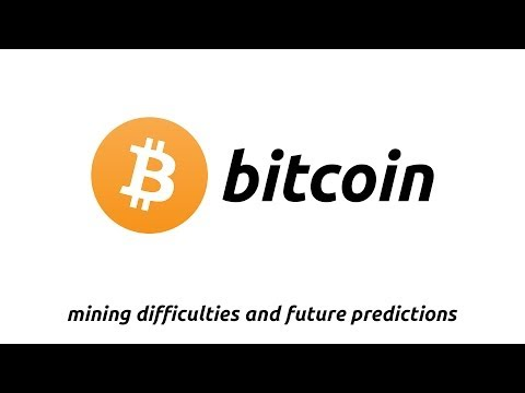 Talking about bitcoin: mining difficulties and future predictions - very detailed bitcoin analysis