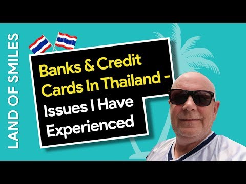Banking in Thailand - Issues I have Experienced