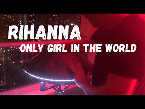 Rihanna - Only Girl In The World [Handpan Cover - Walter Scalzone]