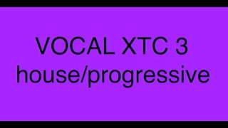 VOCAL XTC 3 house/progressive