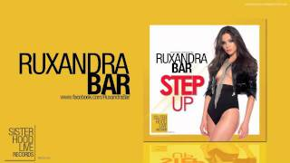 Ruxandra Bar - Step Up  ( extended version )