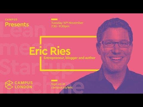 Campus Presents: Eric Ries, Author and Entrepreneur