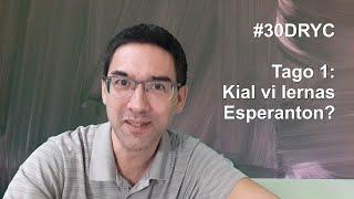 Kial mi lernas Esperanton. Tago 1 de la 30-taga lingva defio. | Why I learn Esperanto