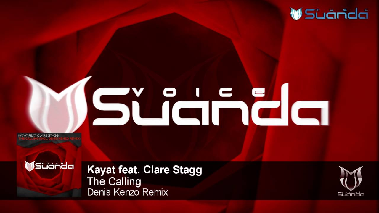 Kayat feat. Clare Stagg - The Calling (Denis Kenzo Remix)