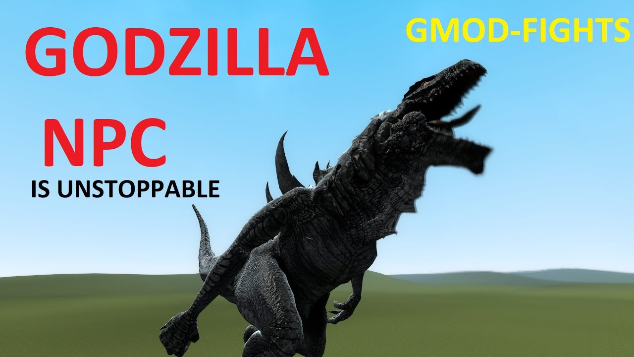 GODZILLA IS UNSTOPPABLE - GMOD-FIGHTS