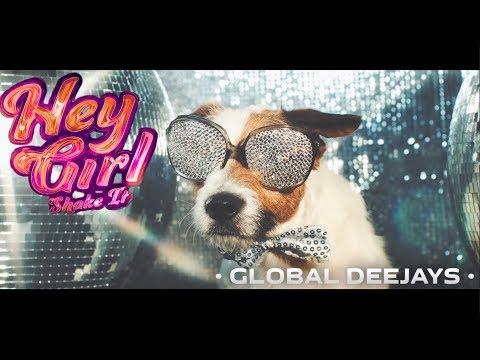 Global Deejays  Hey Girl Shake It  Music