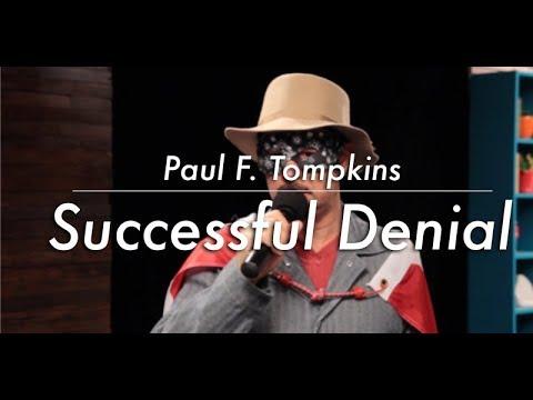 Paul F. Tompkins - Successful Denial   Video Essay