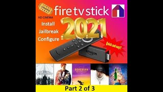 2021: Amazon Firestick Jailbreak with FREE Movies and Sports - part 2 of 3