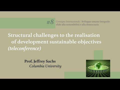 #8 Structural challenges to the realisation of development sustainable objectives (Jeffrey Sachs)