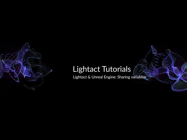 Unreal Engine 4 and Lightact Part 4: Sending variables from Lightact to UE | Lightact