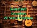 Karaoke Armadura - Zé Neto e Cristiano