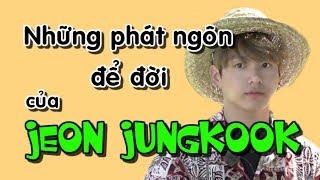 [My hearteu-KOOKIE] Những phát ngôn để đời của Jeon Jungkook =))))