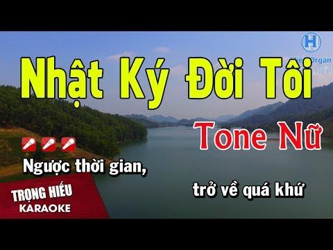 Karaoke Nhật Ký Đời Tôi Tone Nữ Nhạc Sống | Trọng Hiếu