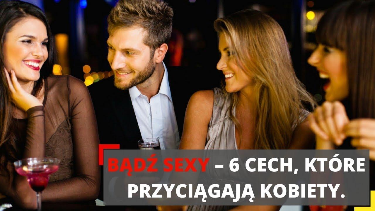 Bądź sexy – 6 cech, które przyciągają kobiety