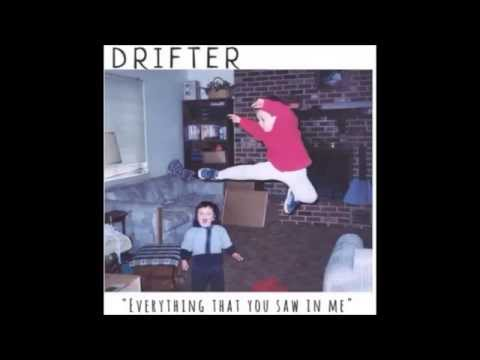 """Drifter - """"Everything You Saw In Me"""" (Single)"""