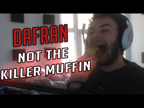 Dafran the muffin killer