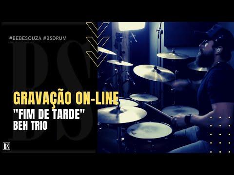 GRAVAÇÃO DE BATERIA ON LINE   BEH TRIO   FIM DE TARDE