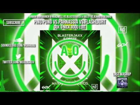 Ping Pong vs.Parnassia vs.Flashlight (Gox & Nick Rood Edit )