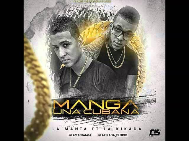 La Manta ft La Kikada - Manga Una Cubana Prod. BNC