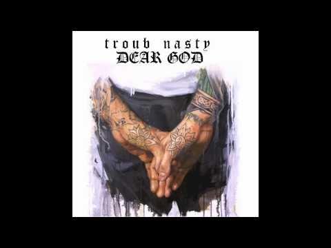 Troub Nasty-Dear God