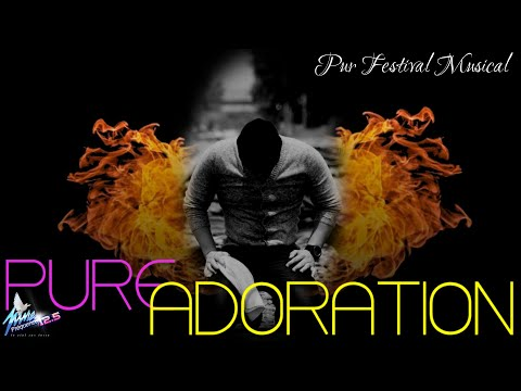 PUR FESTIVAL MUSICAL : PURE ADORATION