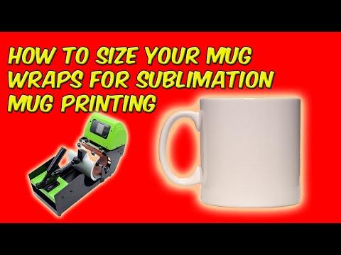 How To Size Your Mug Wraps For Sublimation Mug Printing