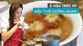 Á hậu Trúc Ny hướng dẫn cách nấu chè dưỡng nhan hot nhất hè 2019