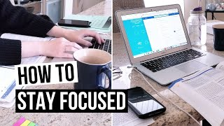 How to Stay Focused
