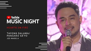 Jed Madela - Tayong Dalawa/Pangako Sa'yo | Hearts on Fire: Juris & Jed | YouTube Music Night