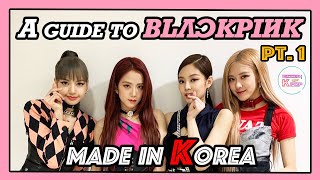 Guide to BLACKPINK: for all BLINKs and K-pop fans (as of Sep. 2019) PT. 1