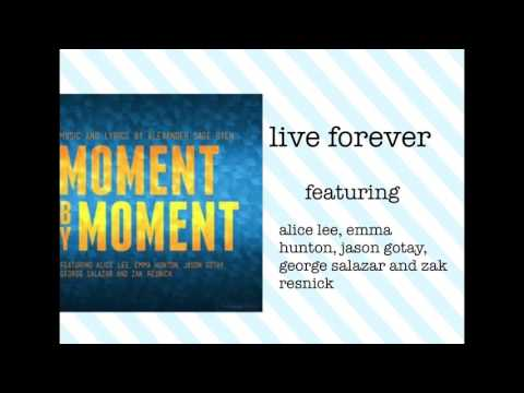 live forever (studio version) featuring the moment by moment cast