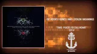 Of Roofs, Genes and Stolen Meanings - Two: Places To Call Home [Full EP Stream]