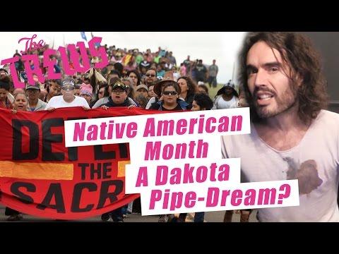 Native American month? A Dakota pipe-dream? Russell Brand The Trews (E375)