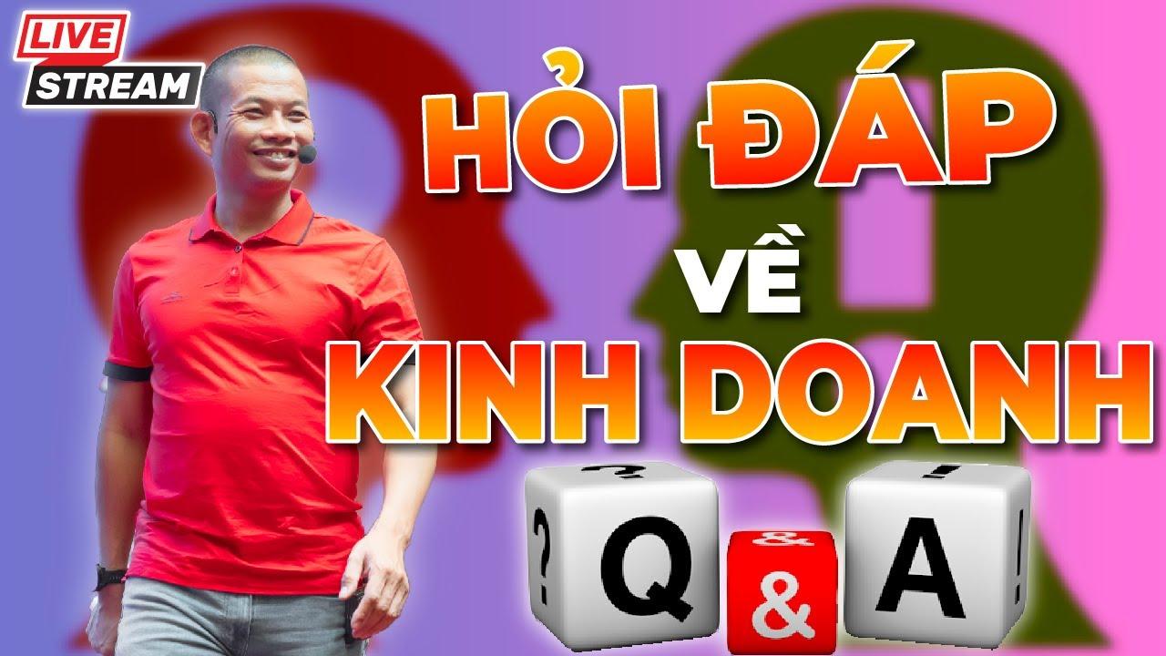 Hỏi đáp về kinh doanh với Phạm Thành Long