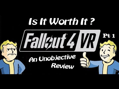 Fallout 4 VR: Is It Worth It? An Unobjective Review. Part One.