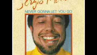 SERGIO MENDES Feat. JOE PIZZULO & LEZA MILLER - Never Gonna Let You Go