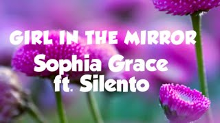 GIRL IN THE MIRROR - Sophia Grace ft. Silento ( with lyrics)