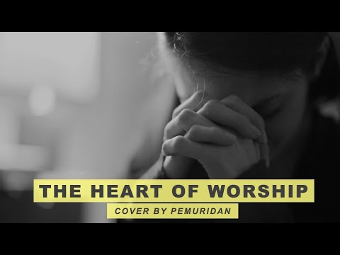 #KidungPujian : THE HEART OF WORSHIP ( Cover By Pemuridan ) | Video Lyrics