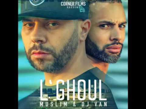 Muslim Feat Dj Van El Ghoul video officiel مسلم-الغول 2016-2017