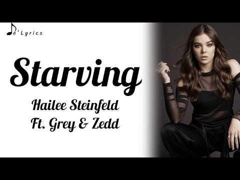 Starving - Hailee Steinfeld Ft. Grey & Zedd (Lyrics)