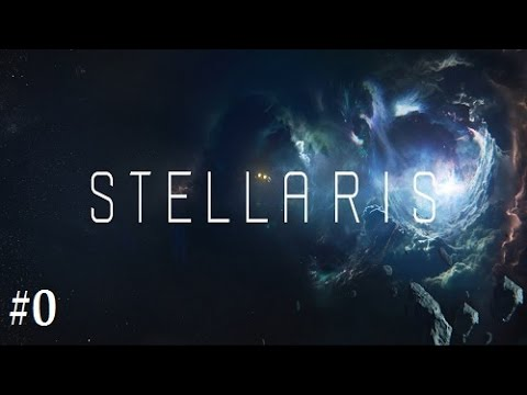 Stellaris: Creating our Empire #0