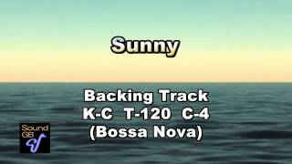 Sunny ( Bossa Nova) - Backing Track ( in C = P , G ,Tb)