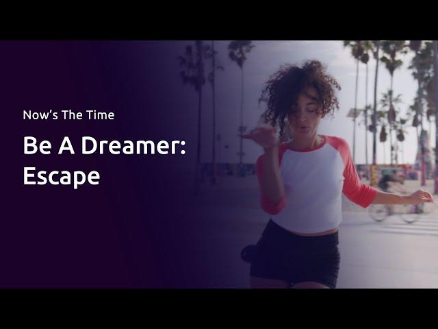 Be A Dreamer: Escape