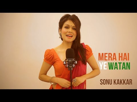 Mera Hai Ye Watan - Sonu Kakkar | Independence Day Special Song