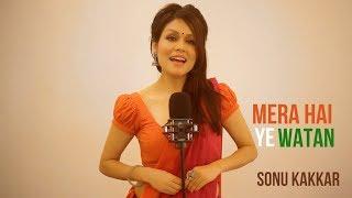 Mera Hai Ye Watan Sonu Kakkar Mp3 Song Download