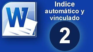 Tutorial Word (Cap. 2) Indice Automático y Vinculado thumbnail