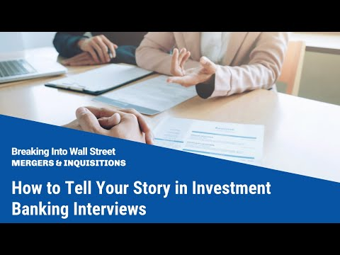 How to Tell Your Story in Investment Banking Interviews